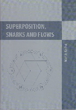 Superposition, Snarks and Flows